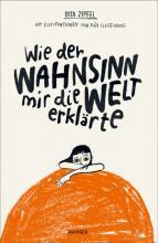 """""""Wie der Wahnsinn mir die Welt erklärte"""" by Dita Zipfel and Rán Flygenring"""